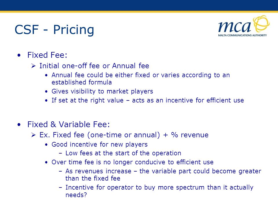 CSF - Pricing Fixed Fee: Fixed & Variable Fee: