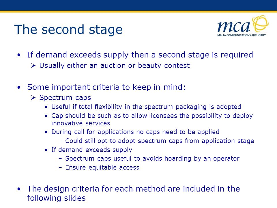 The second stage If demand exceeds supply then a second stage is required. Usually either an auction or beauty contest.