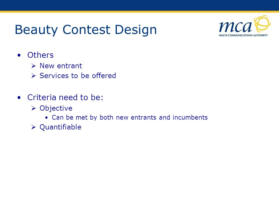 Beauty Contest Design Others Criteria need to be: New entrant