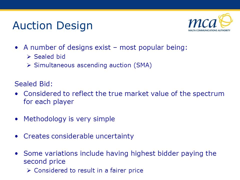 Auction Design A number of designs exist – most popular being: