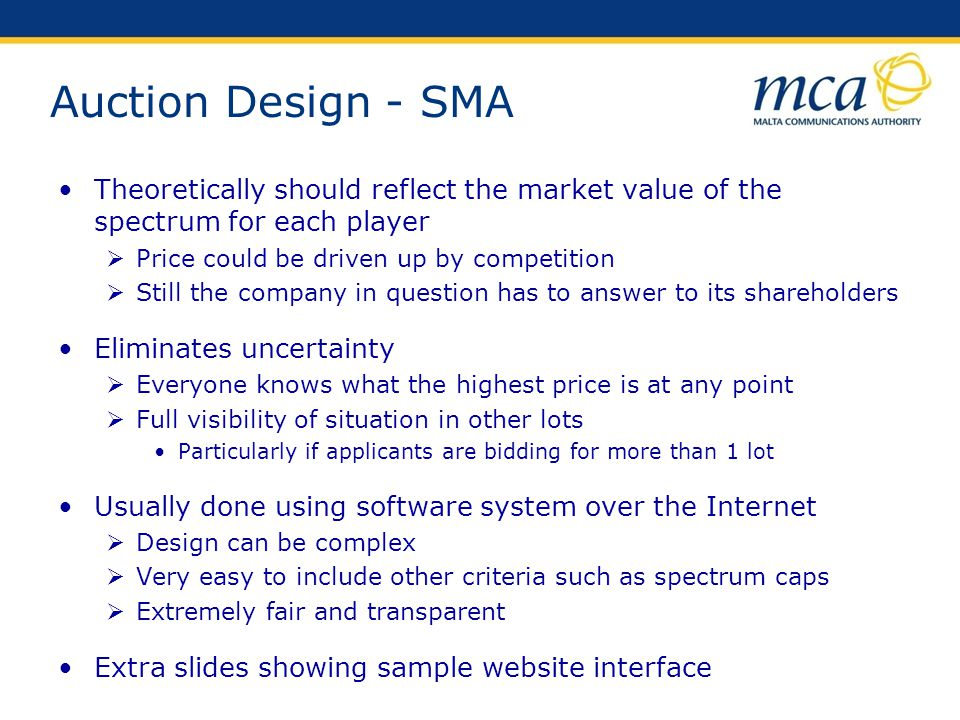 Auction Design - SMA Theoretically should reflect the market value of the spectrum for each player.