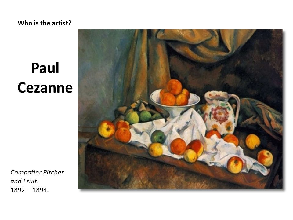 Paul Cezanne Who is the artist Compotier Pitcher and Fruit.
