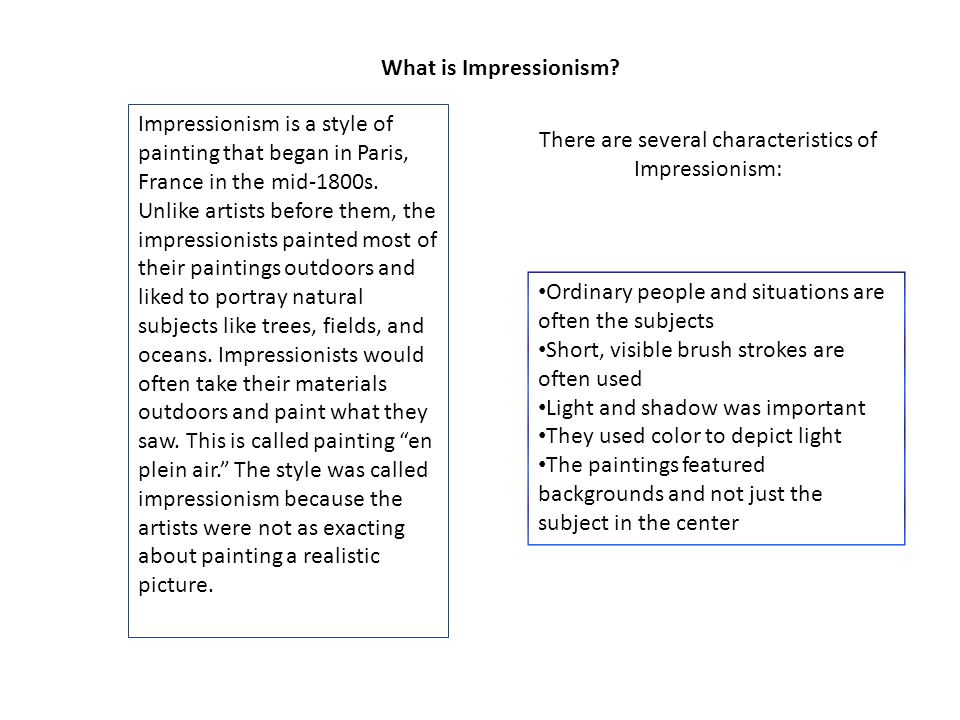 There are several characteristics of Impressionism: