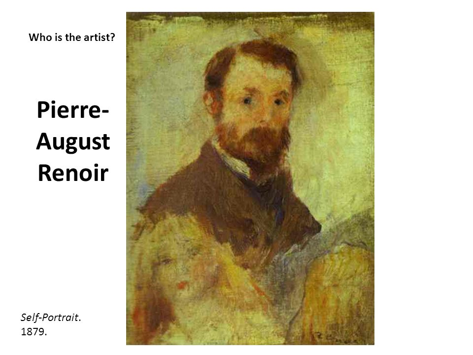 Pierre-August Renoir Who is the artist Self-Portrait. 1879.