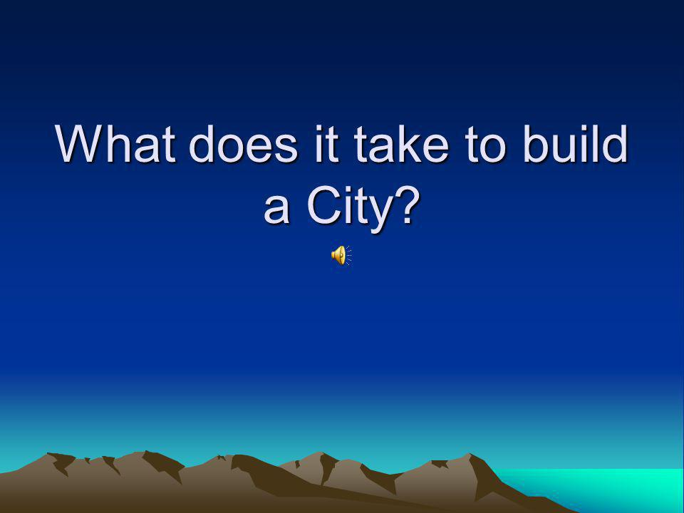 What does it take to build a City