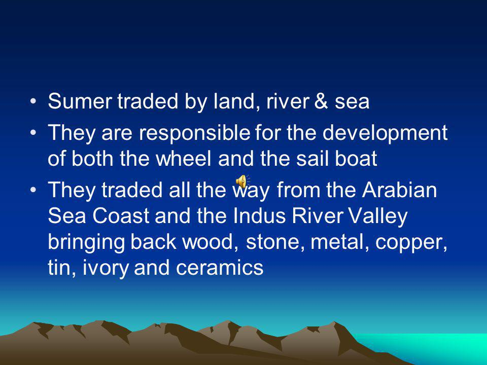 Sumer traded by land, river & sea