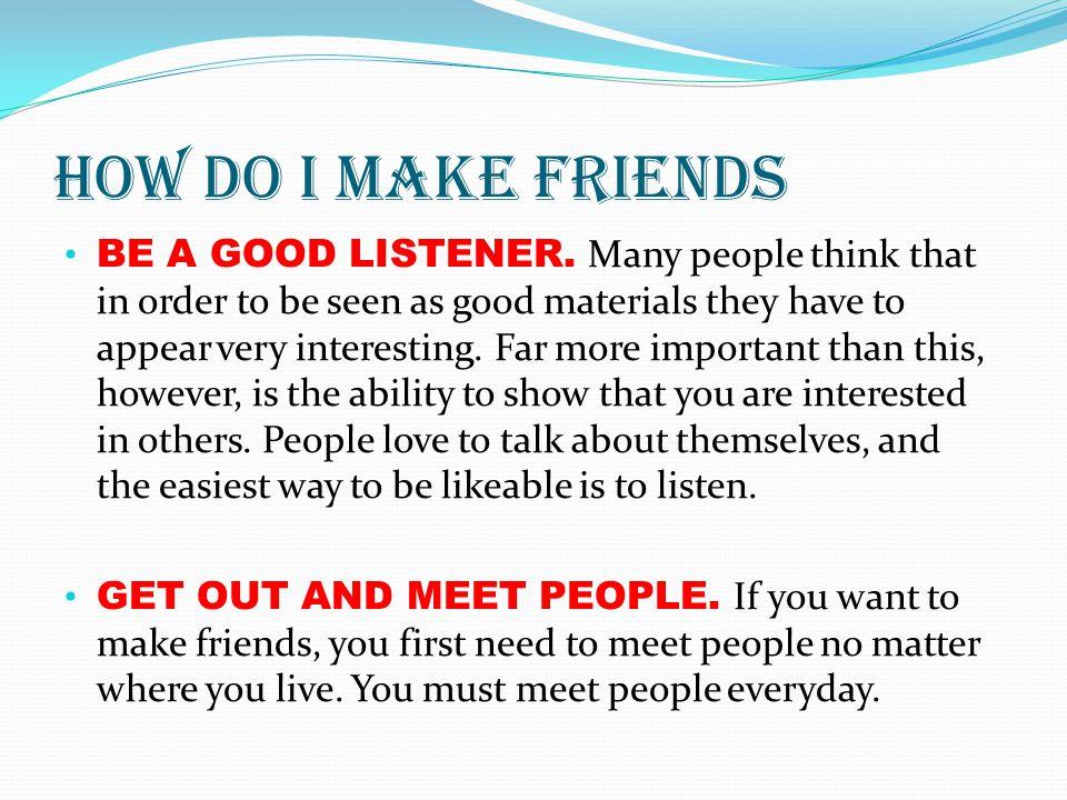 How do I make friends