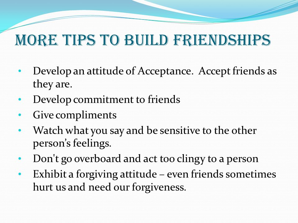 More tips to build friendships