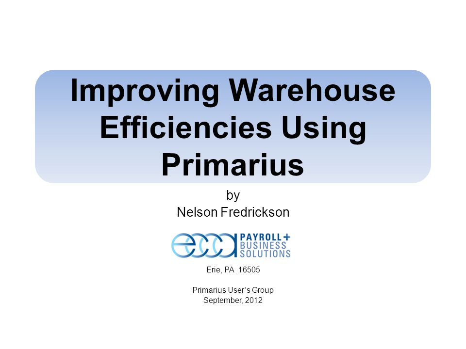 Improving Warehouse Efficiencies Using Primarius