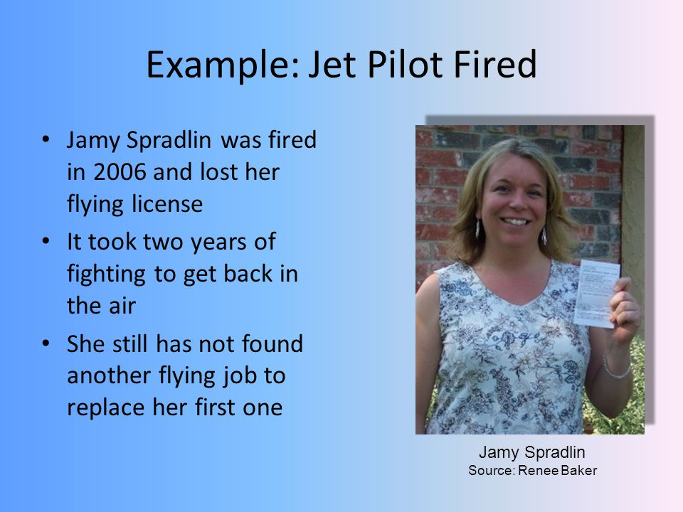 Example: Jet Pilot Fired