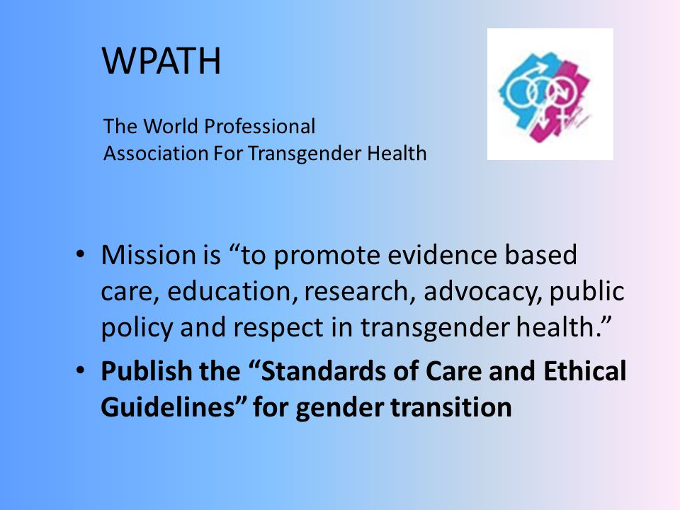 WPATH The World Professional. Association For Transgender Health.