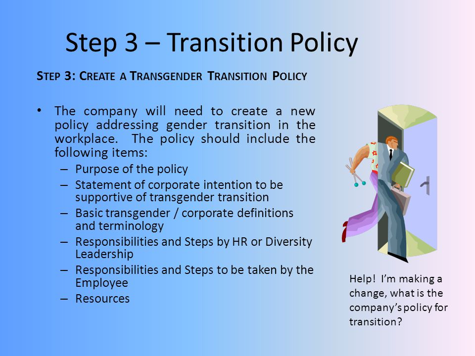 Step 3 – Transition Policy