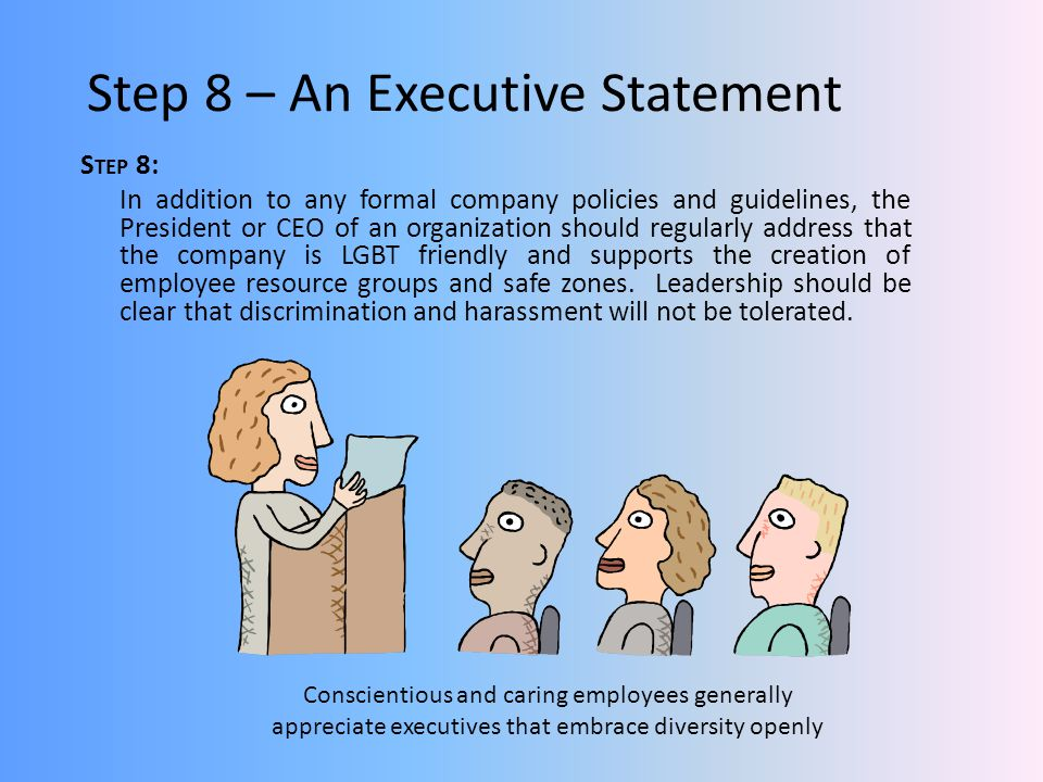 Step 8 – An Executive Statement