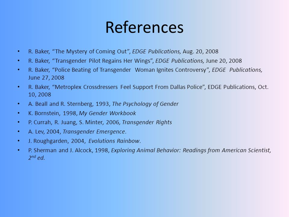 References R. Baker, The Mystery of Coming Out , EDGE Publications, Aug. 20, 2008.