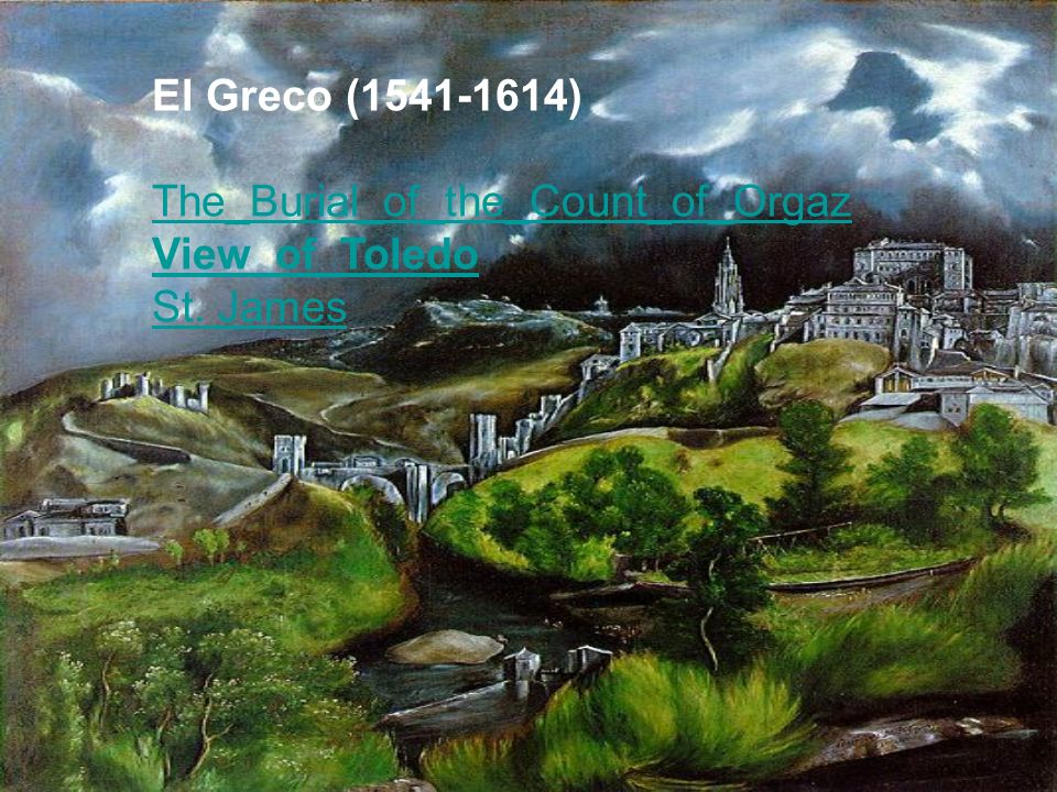 El Greco (1541-1614) The_Burial_of_the_Count_of_Orgaz View_of_Toledo St. James