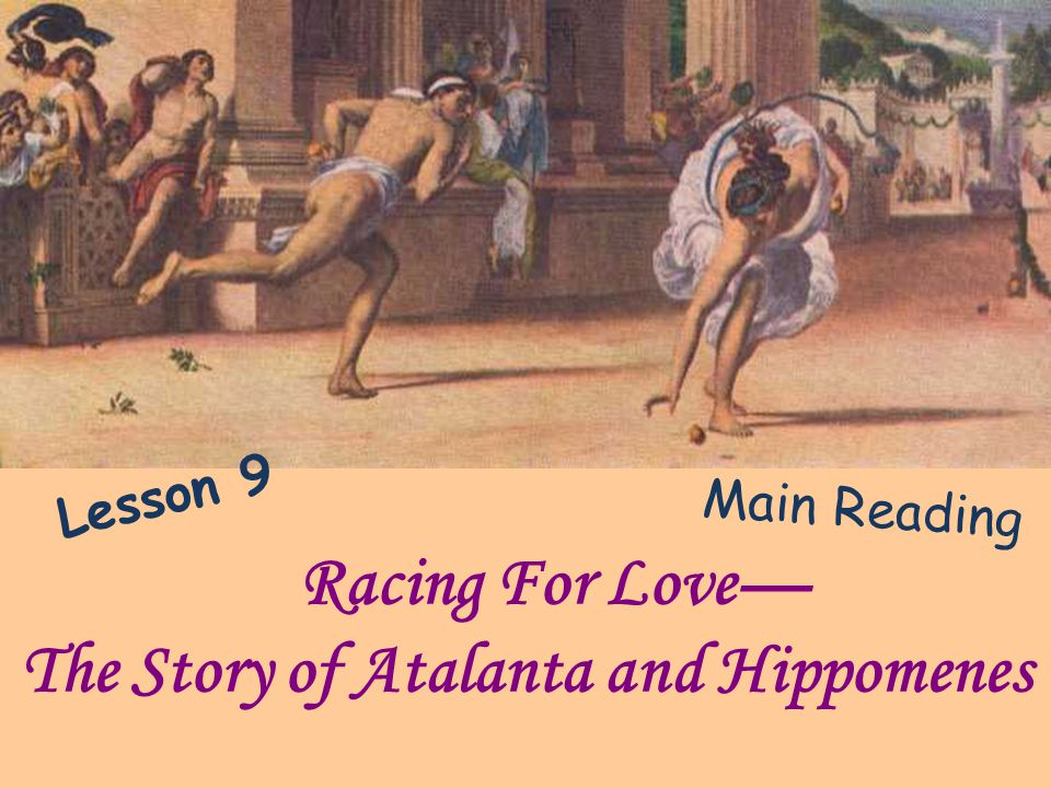 Racing For Love— The Story of Atalanta and Hippomenes