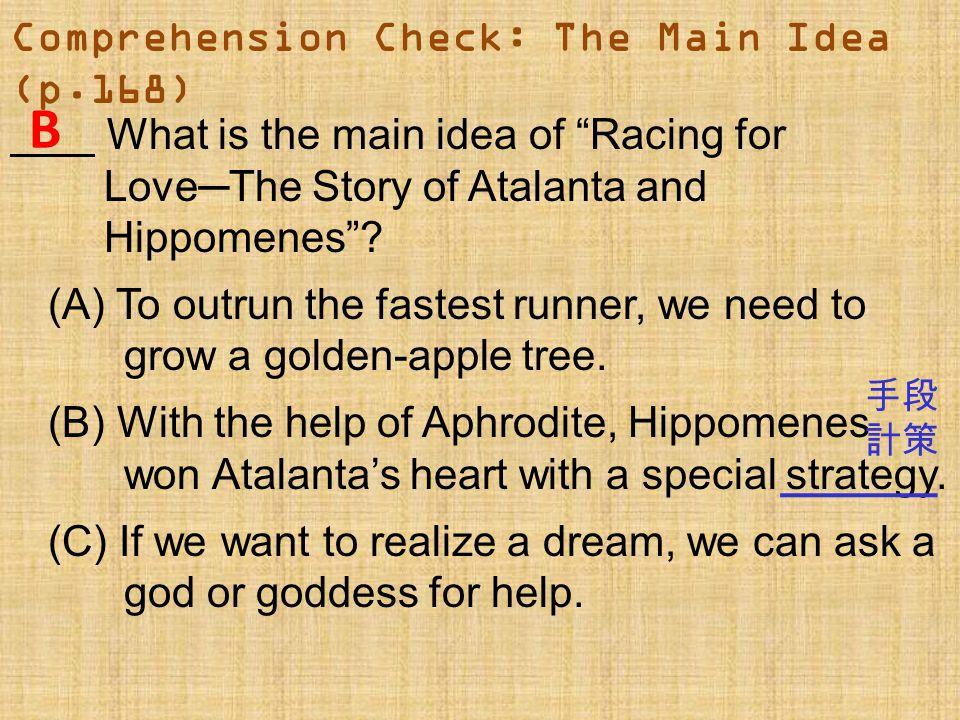 Comprehension Check: The Main Idea (p.168)