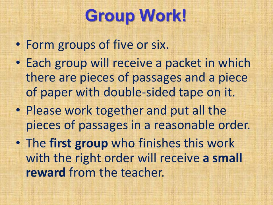 Group Work! Form groups of five or six.
