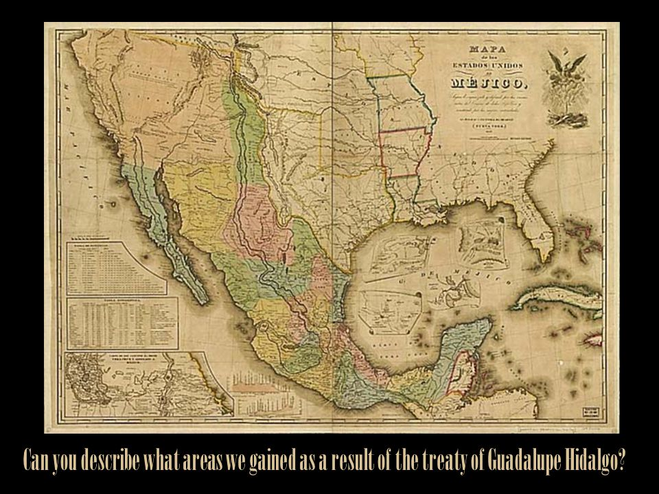 Can you describe what areas we gained as a result of the treaty of Guadalupe Hidalgo