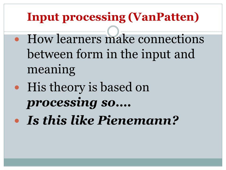 Input processing (VanPatten)