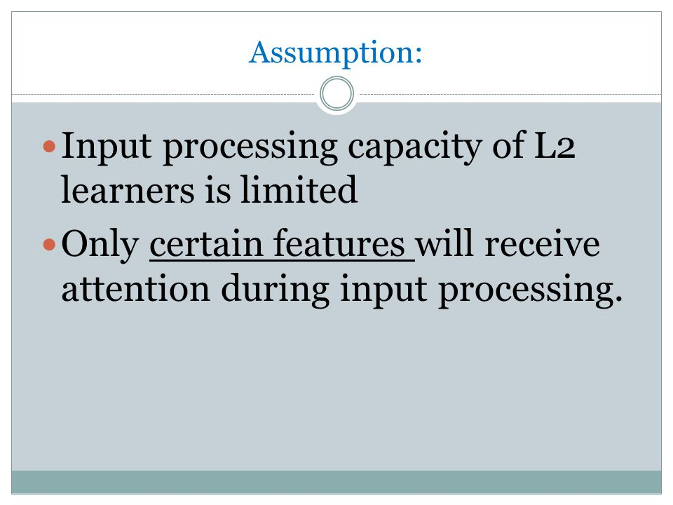 Input processing capacity of L2 learners is limited