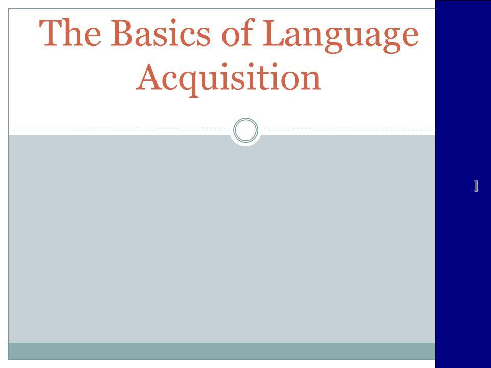 The Basics of Language Acquisition