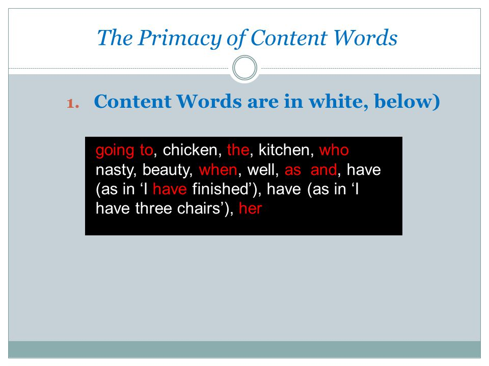 The Primacy of Content Words
