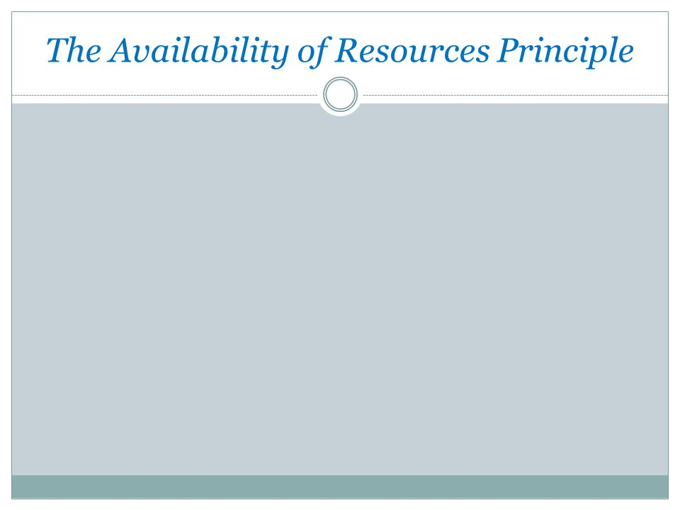 The Availability of Resources Principle