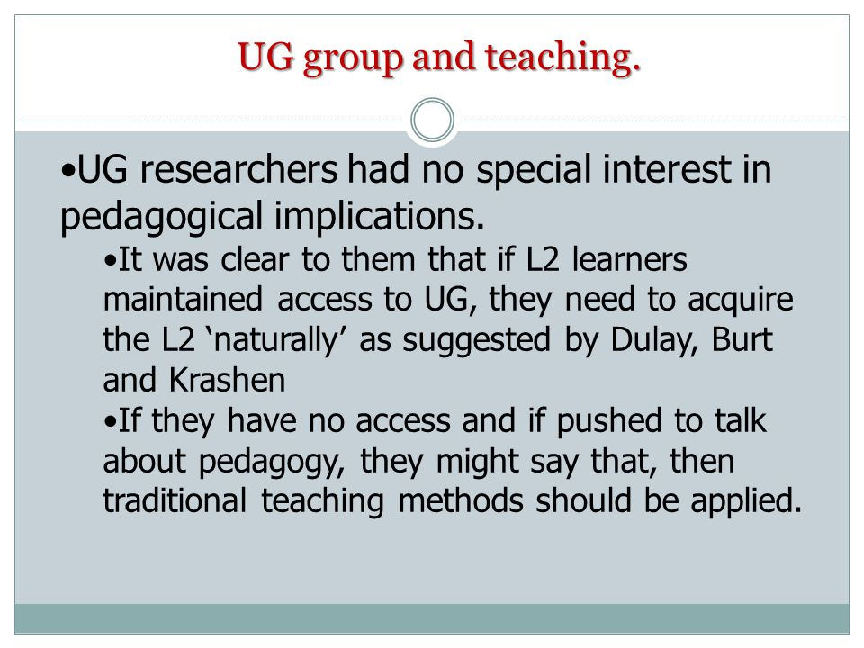 UG researchers had no special interest in pedagogical implications.