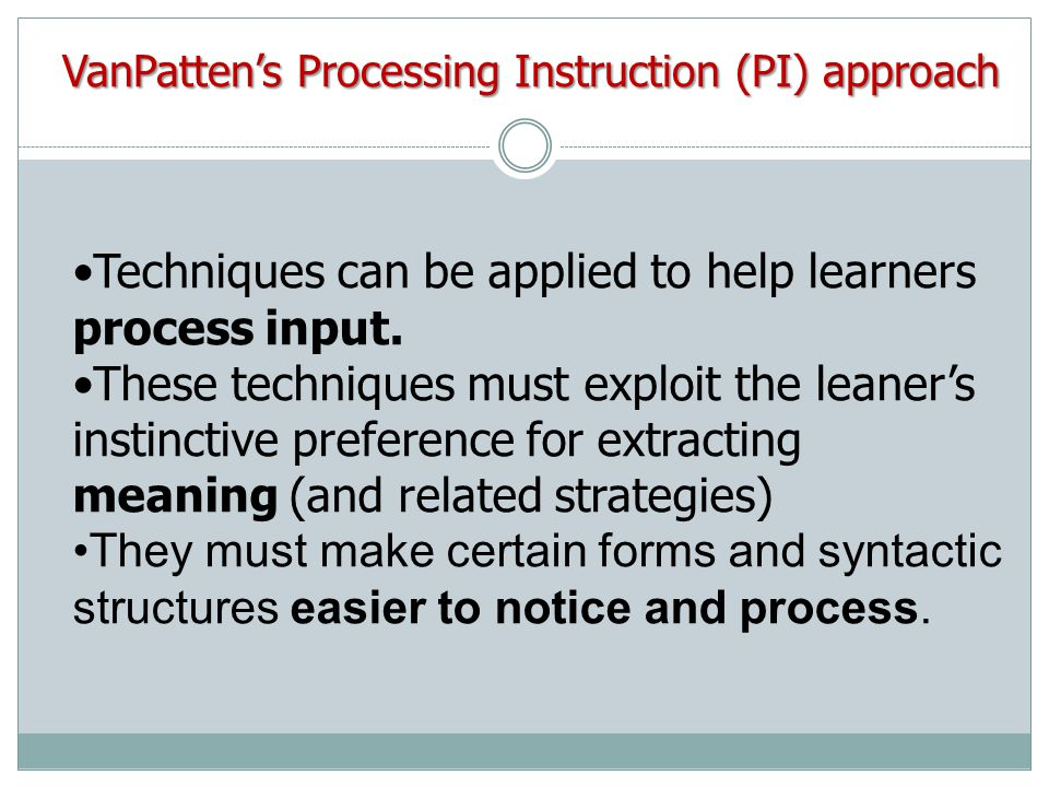 VanPatten's Processing Instruction (PI) approach