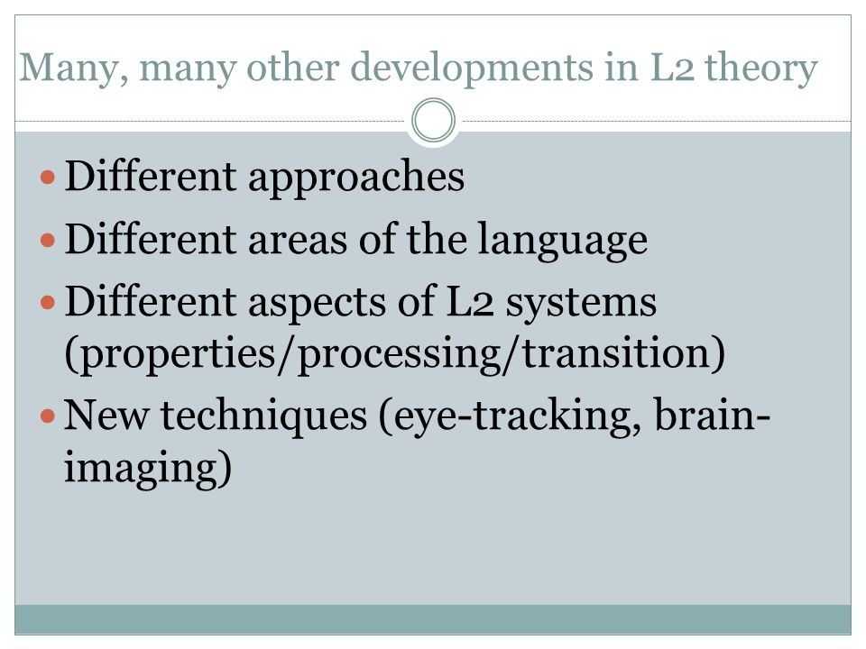 Many, many other developments in L2 theory