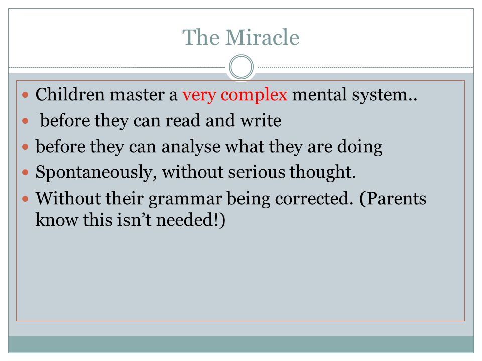 The Miracle Children master a very complex mental system..