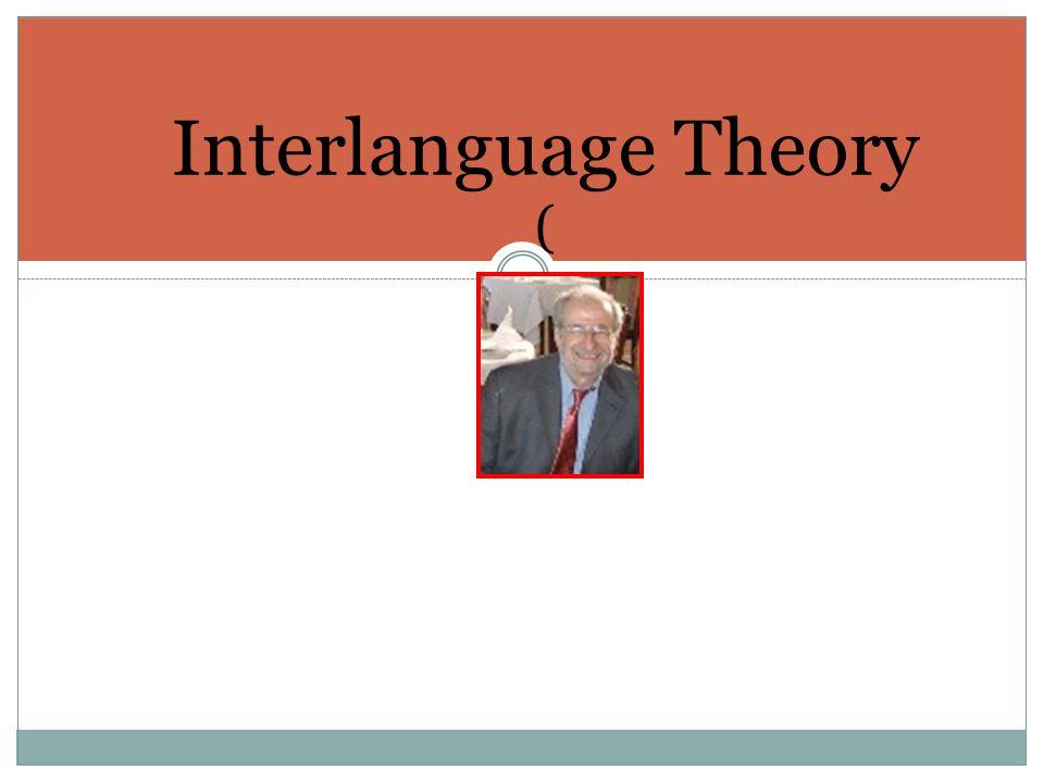 Interlanguage Theory (