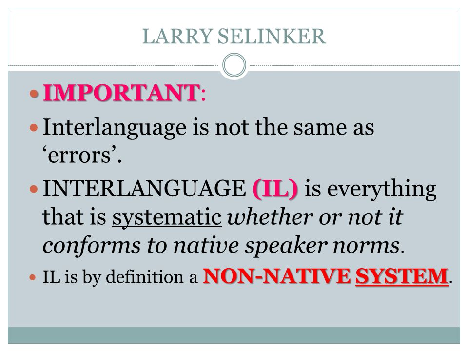 Interlanguage is not the same as 'errors'.