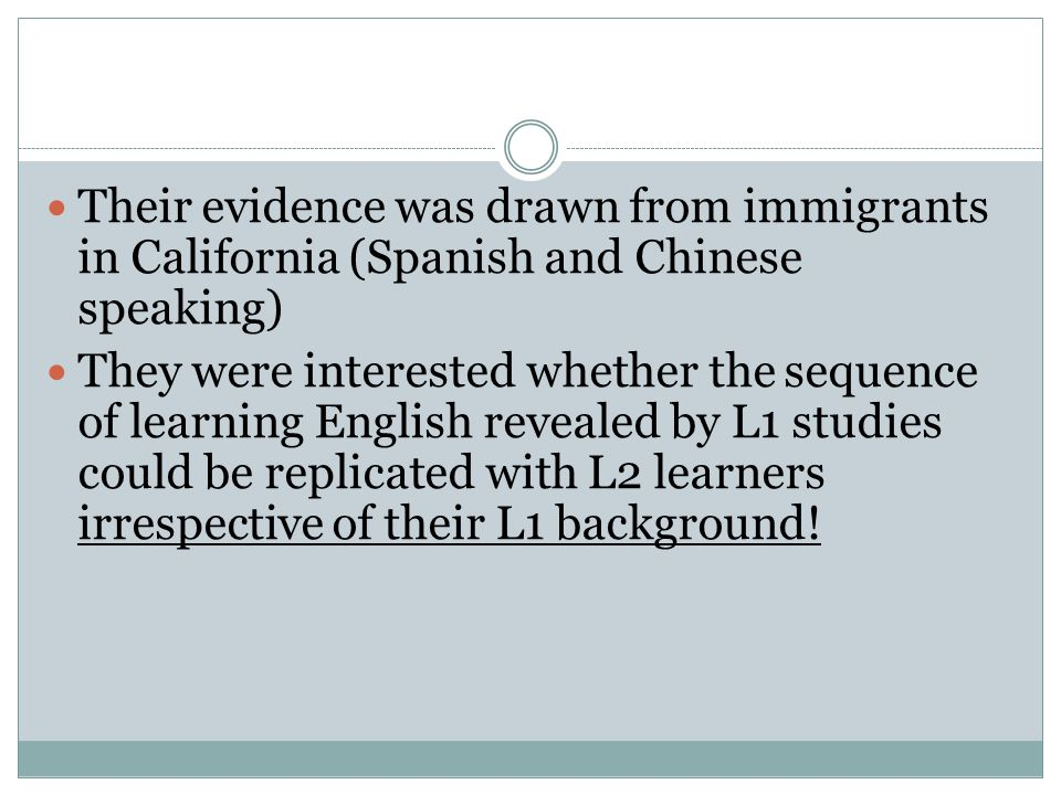 Their evidence was drawn from immigrants in California (Spanish and Chinese speaking)