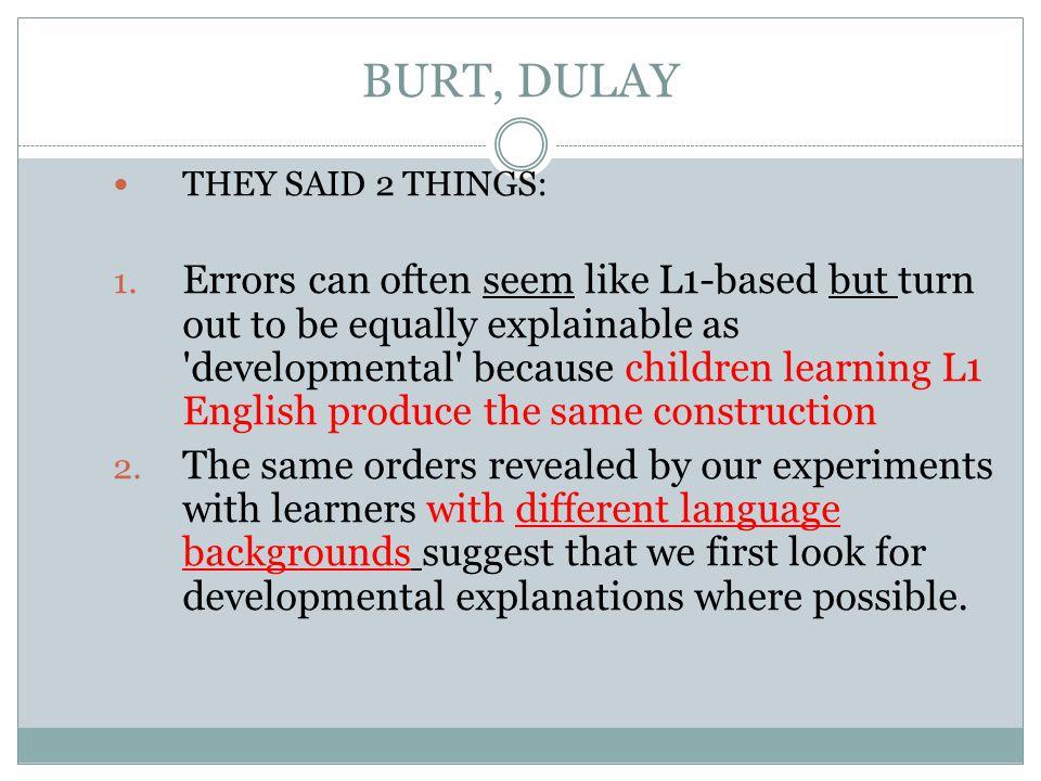 BURT, DULAY THEY SAID 2 THINGS: