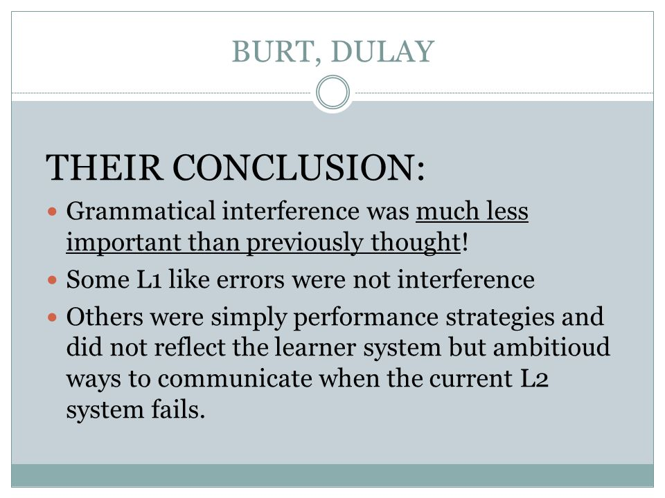 THEIR CONCLUSION: BURT, DULAY