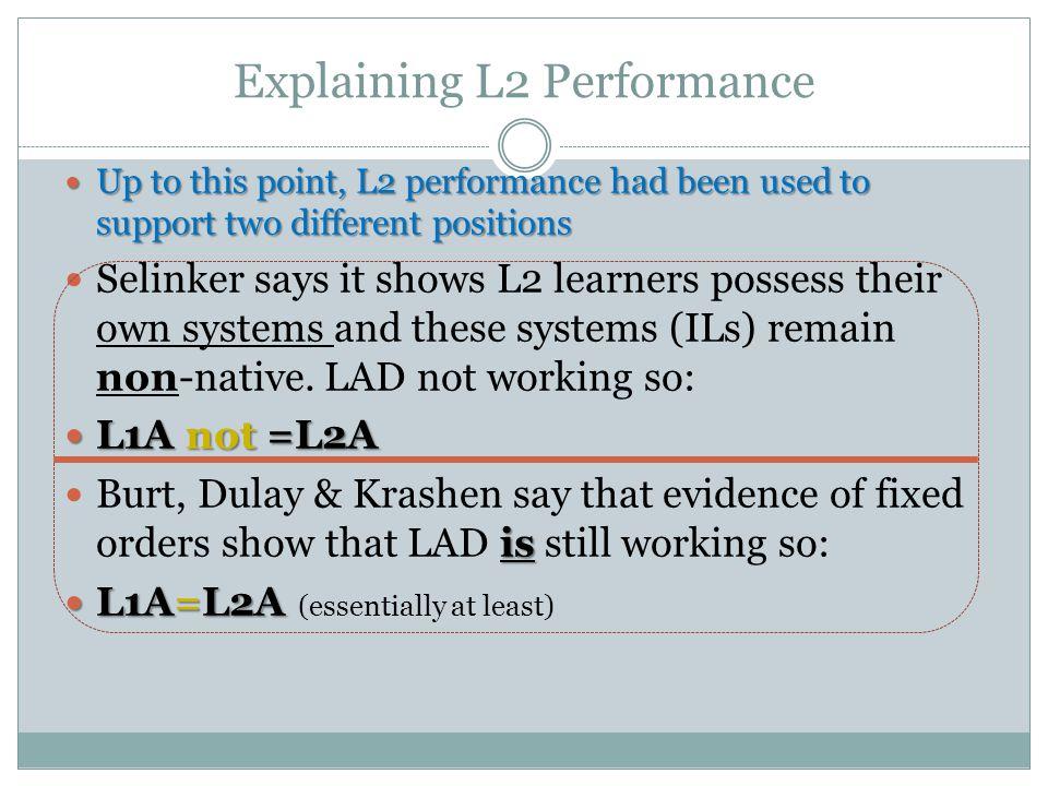 Explaining L2 Performance