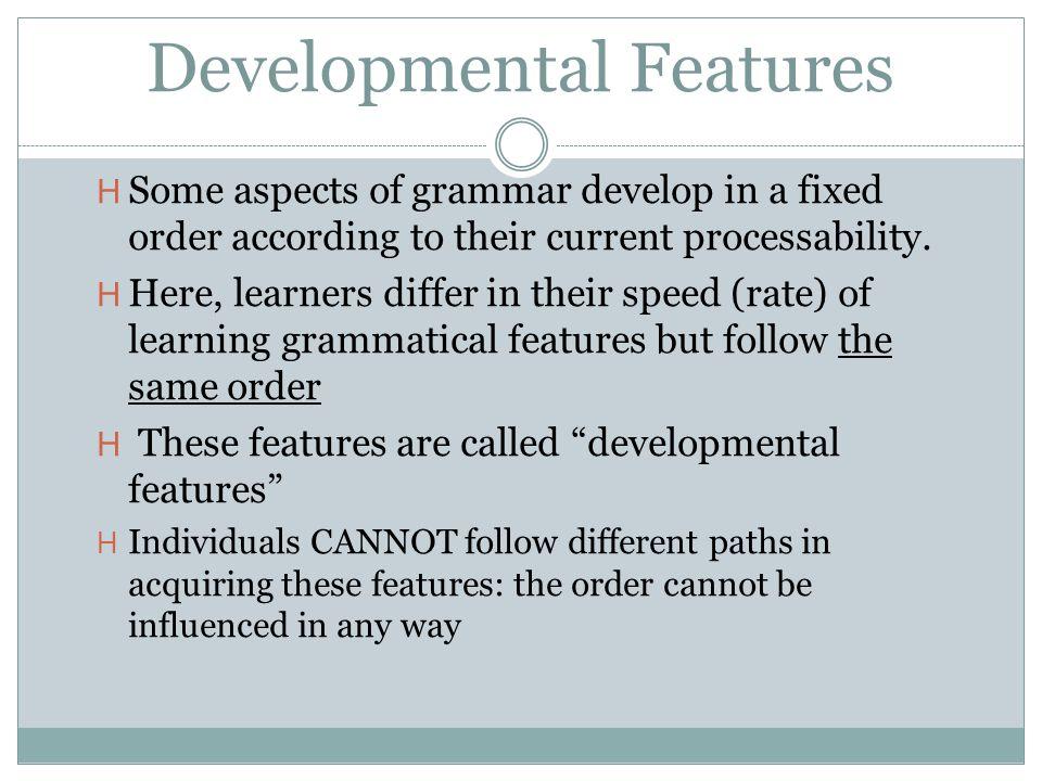 Developmental Features