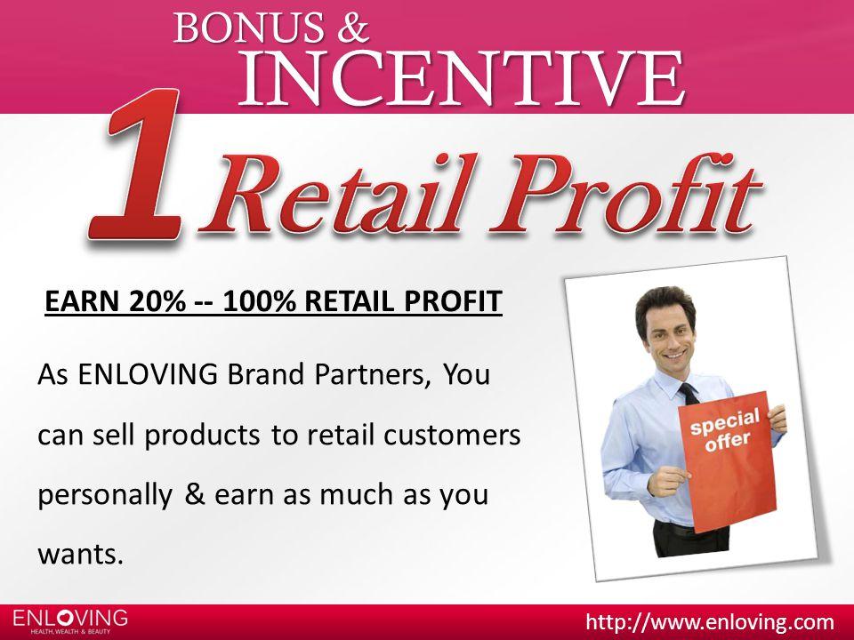 1 Retail Profit INCENTIVE BONUS & EARN 20% -- 100% RETAIL PROFIT