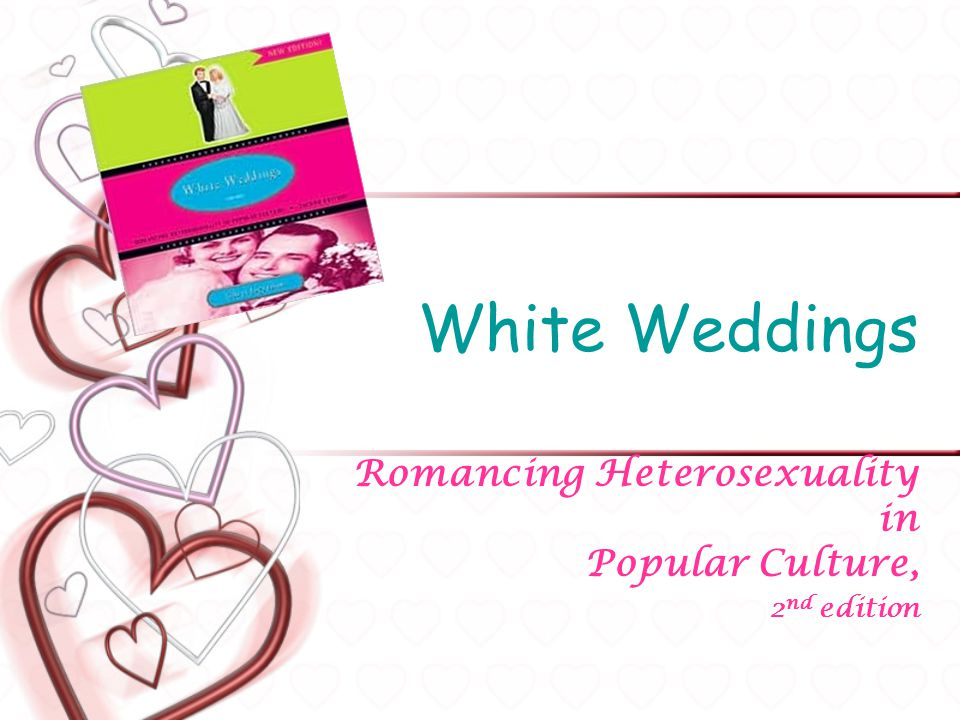 Romancing Heterosexuality in Popular Culture, 2nd edition