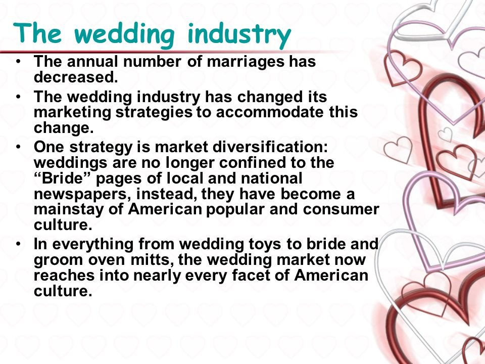 The wedding industry The annual number of marriages has decreased.