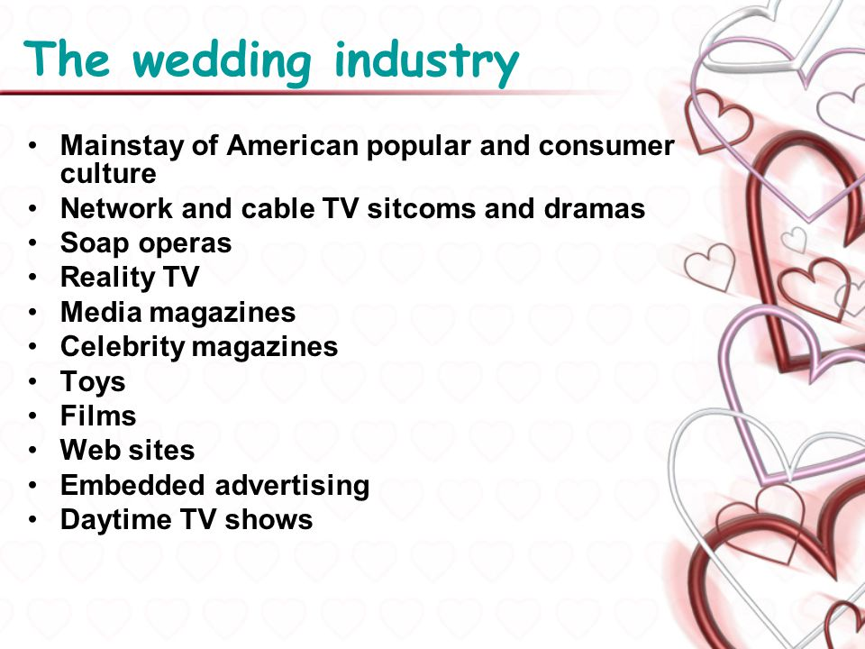 The wedding industry Mainstay of American popular and consumer culture