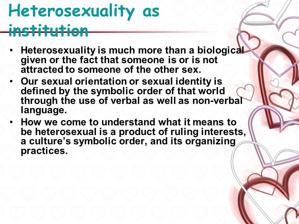 Heterosexuality as institution