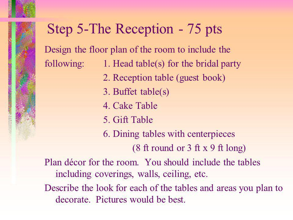 Step 5-The Reception - 75 pts