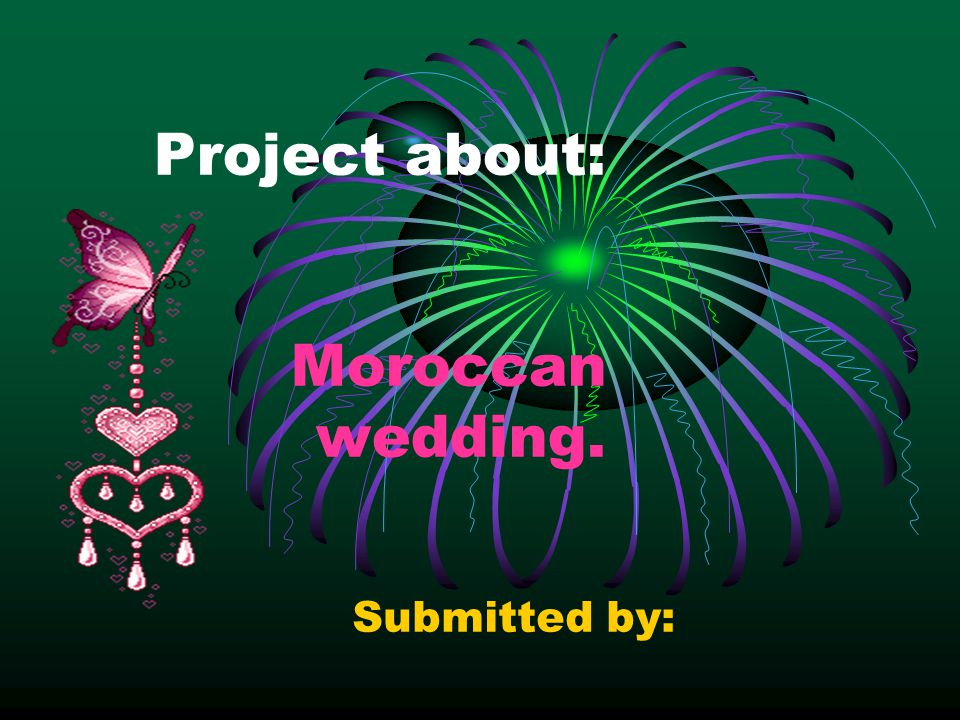 Project about: Moroccan wedding.