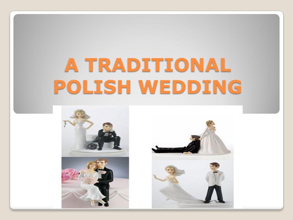 A TRADITIONAL POLISH WEDDING