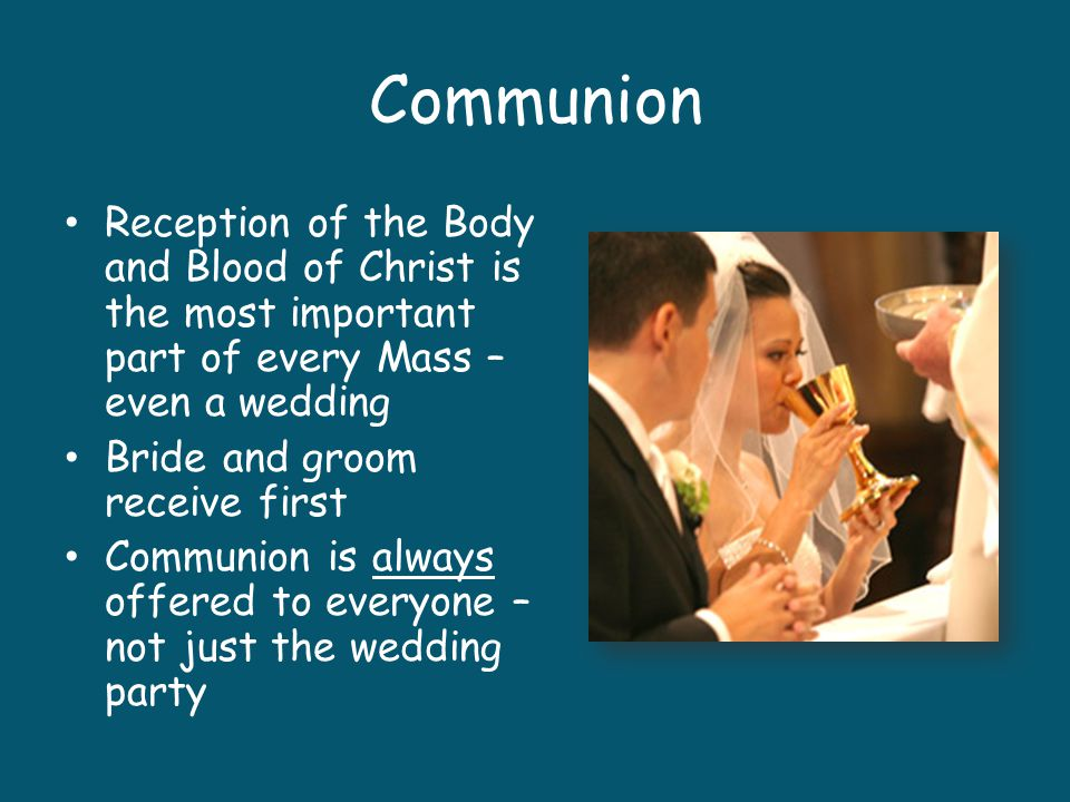Communion Reception of the Body and Blood of Christ is the most important part of every Mass – even a wedding.