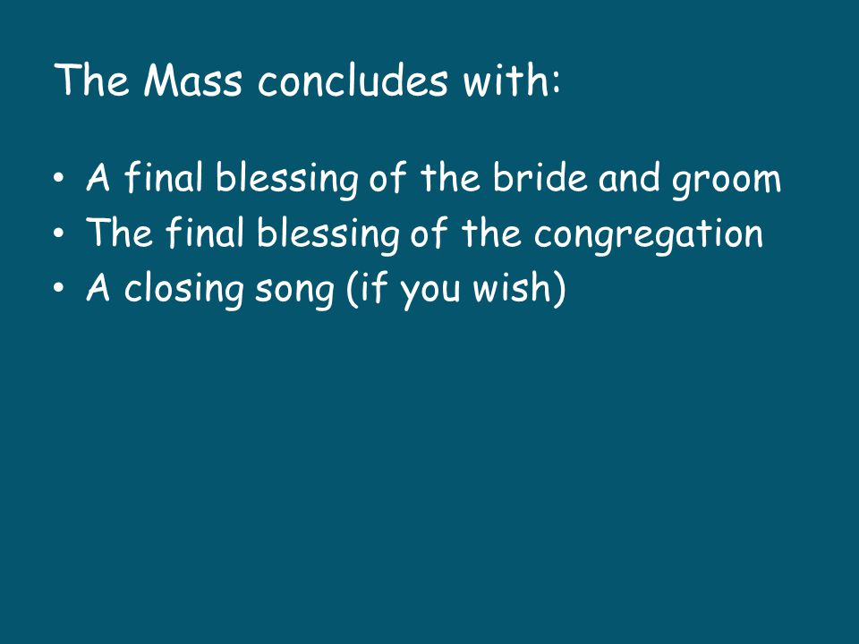 The Mass concludes with: