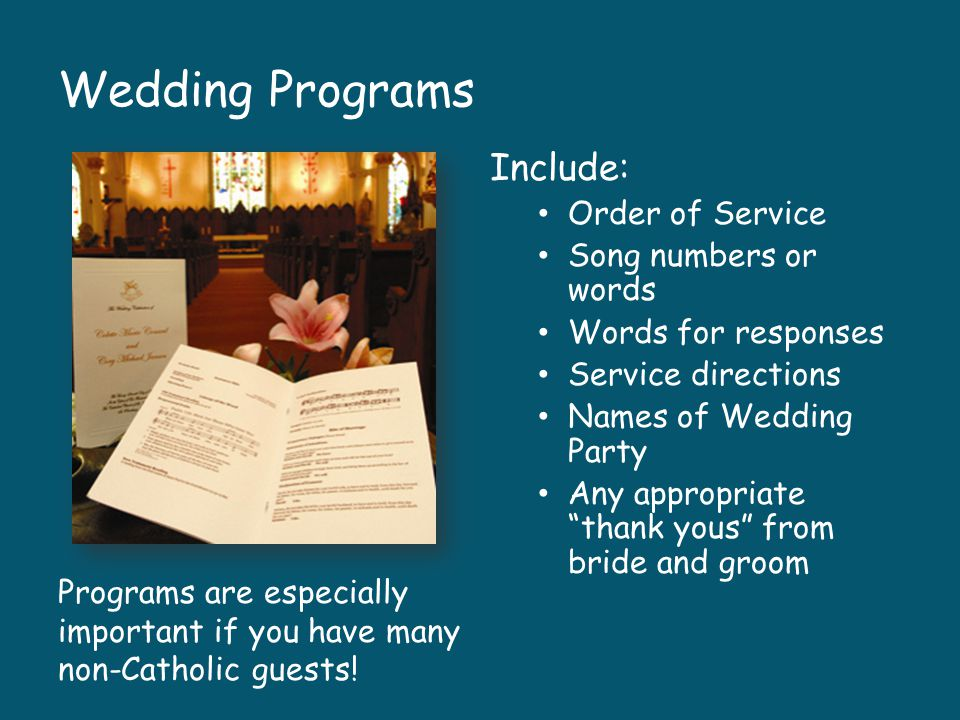 Wedding Programs Include: Order of Service Song numbers or words